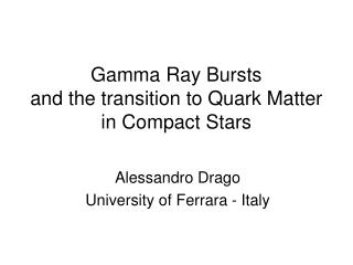 Gamma Ray Bursts and the transition to Quark Matter in Compact Stars