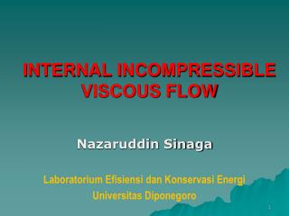 INTERNAL INCOMPRESSIBLE VISCOUS FLOW
