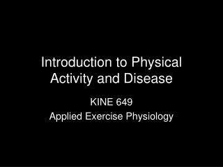 Introduction to Physical Activity and Disease