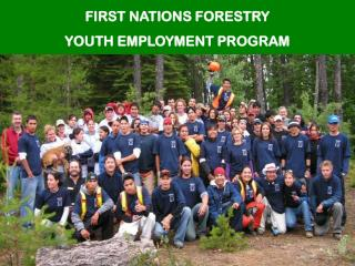 FIRST NATIONS FORESTRY  YOUTH EMPLOYMENT PROGRAM