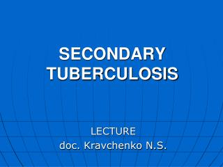 SECONDARY TUBERCULOSIS