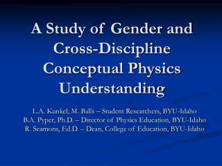 A Study of Gender and Cross-Discipline Conceptual Physics Understanding