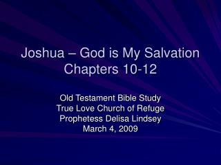 Joshua – God is My Salvation Chapters 10-12