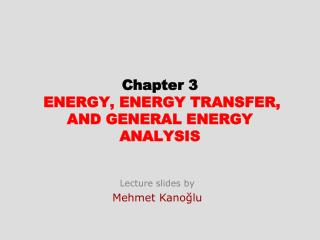 Chapter  3 ENERGY, ENERGY TRANSFER, AND GENERAL ENERGY ANALYSIS