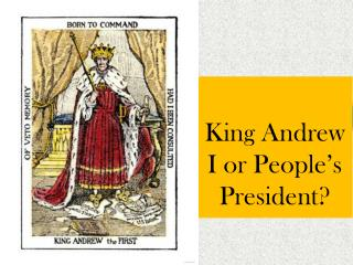 King Andrew I or People's President?