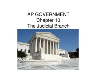AP GOVERNMENT   Chapter 10 The Judicial Branch