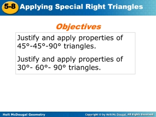 Justify and apply properties of 45°-45°-90° triangles.