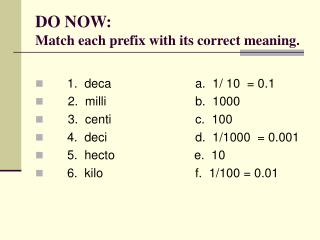 DO NOW: Match each prefix with its correct meaning.