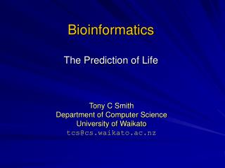 Bioinformatics The Prediction of Life