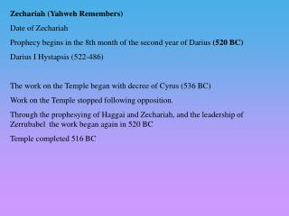 Zechariah (Yahweh Remembers) Date of Zechariah