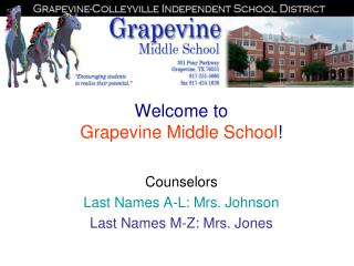 Welcome to  Grapevine Middle School !