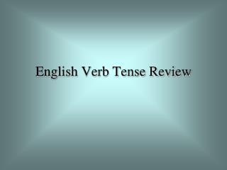 English Verb Tense Review