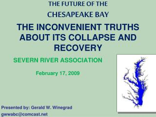 THE FUTURE OF THE  CHESAPEAKE BAY THE INCONVENIENT TRUTHS ABOUT ITS COLLAPSE AND RECOVERY