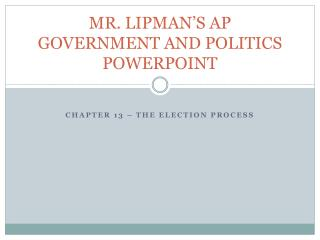 MR. LIPMAN'S AP GOVERNMENT AND POLITICS POWERPOINT