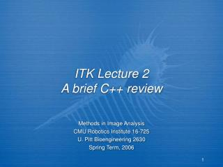 ITK Lecture 2 A brief C++ review