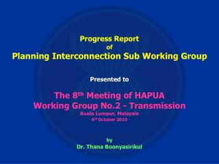 Progress Report of  Planning Interconnection Sub Working Group Presented to