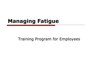 Managing Fatigue