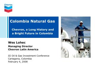 Colombia Natural Gas Chevron, a Long History and  a Bright Future in Colombia