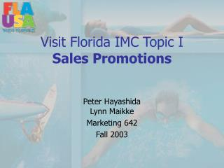 Visit Florida IMC Topic I Sales Promotions