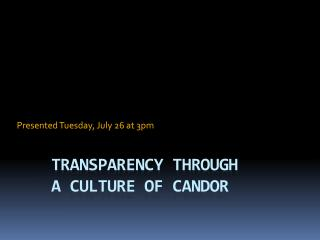 Transparency through  a Culture of Candor