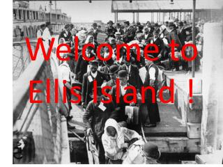 Welcome to Ellis Island !