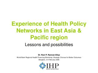 Experience of Health Policy Networks in East Asia & Pacific region