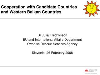 Cooperation with Candidate Countries and Western Balkan Countries
