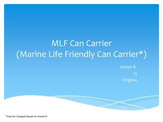 MLF Can Carrier (Marine Life Friendly Can Carrier*)