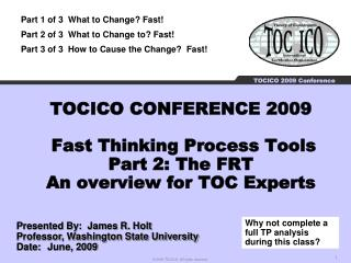 TOCICO CONFERENCE 2009  Fast Thinking Process Tools Part 2: The FRT An overview for TOC Experts