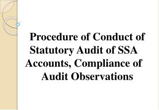 Procedure of Conduct of Statutory Audit of SSA  Accounts, Compliance of  Audit Observations