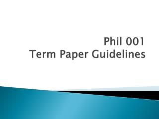 Phil 001 Term Paper Guidelines