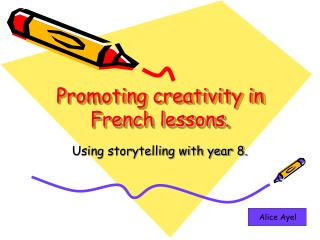Promoting creativity in French lessons.