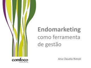 Endomarketing  como ferramenta de gestão