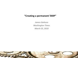 """ Creating a permanent TARP """