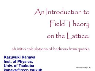 An Introduction to Field Theory on the Lattice: ab initio calculations of hadrons from quarks