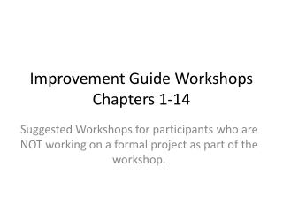 Improvement Guide Workshops Chapters 1-14