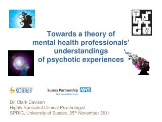 Towards a theory of  mental health professionals'  understandings  of psychotic experiences
