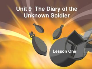 Unit 9  The Diary of the Unknown Soldier