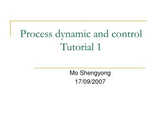 Process dynamic and control Tutorial 1