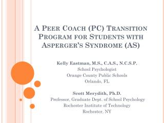A Peer Coach (PC) Transition Program for Students with  Asperger's  Syndrome (AS)