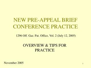 NEW PRE-APPEAL BRIEF CONFERENCE PRACTICE