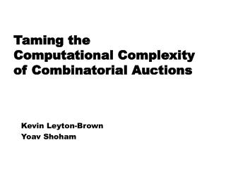 Taming the  Computational Complexity  of Combinatorial Auctions