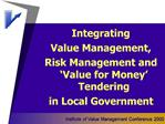 Integrating  Value Management,  Risk Management and  Value for Money  Tendering  in Local Government