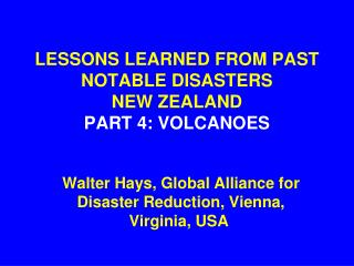LESSONS LEARNED FROM PAST NOTABLE DISASTERS NEW ZEALAND PART 4: VOLCANOES