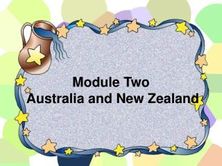 Module Two  Australia and New Zealand