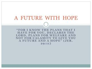 A  FUTURE  WITH  HOPE