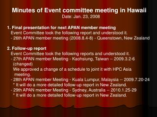 Minutes of Event committee meeting in Hawaii Date: Jan. 23, 2008