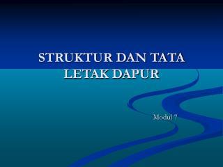 STRUKTUR DAN TATA LETAK DAPUR