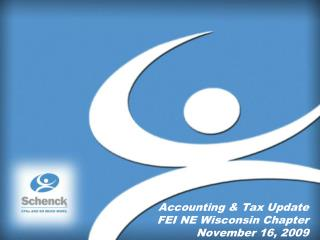 Accounting & Tax Update FEI NE Wisconsin Chapter November 16, 2009