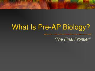 What Is Pre-AP Biology?
